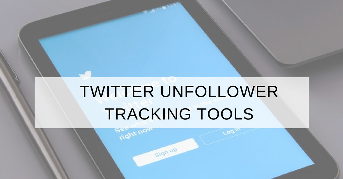 8 Best Twitter Unfollowers Tracking Apps & Tools in 2018 for