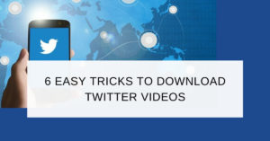 6 Easy Twitter Video Downloader Apps/Tools/Extensions and