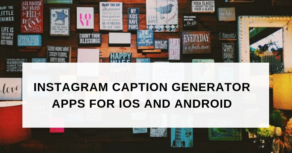 6 Instagram Caption Generator/Bio Ideas/Quote Apps for Android/iOS